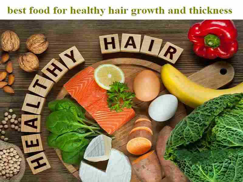 food for healthy hair growth and thickness